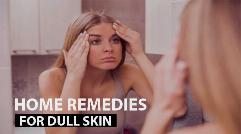 top home remedies for dull skin